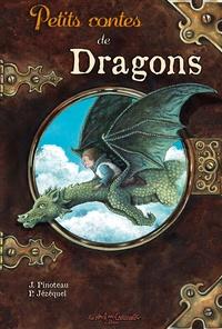 Patrick Jézéquel et Juliette Pinoteau - Petits contes de Dragons.