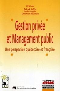Patrick Joffre et Louise Lemire - Gestion privée et Management public - Une perspective québécoise et française.