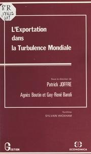 Patrick Joffre - L'exportation dans la turbulence mondiale.