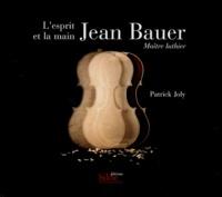 Jean Bauer Lesprit et la main - Maître luthier.pdf