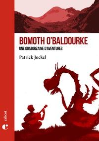 Patrick Joquel - Bomoth O'Baldourke - Une quatorzaine d'aventures.