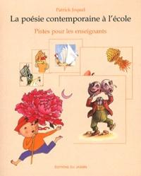 Patrick Joquel - La poésie contemporaine à l'école - Piste pour les enseignants.