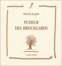 Patrick Joquel - Pudeur des brouillards.