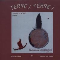 Patrick Joquel et Nathalie de Lauradour - Terre ! Terre !.