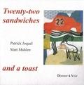 Patrick Joquel - Twenty-two sandwiches and a toast.