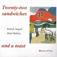 Patrick Joquel - Twenty-two sandwiches and a toast.