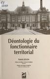 Patrick Jouin - Déontologie du fonctionnaire territorial : tentative de clarification des compétences, responsabilités et devoirs des cadres dirigeants des collectivités territoriales.
