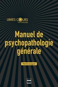 Patrick Juignet - Manuel de psychopathologie générale.