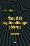 Patrick Juignet - Manuel de psychopathologie générale - Enfant, adolescent, adulte.