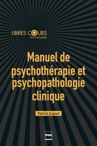 Patrick Juignet - Manuel de psychothérapie et psychopathologie clinique.