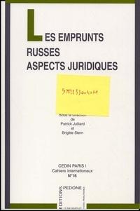 Patrick Juillard et  Collectif - Les emprunts russes et le règlement du contentieux financier franco-russe.