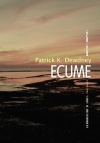 Patrick K. Dewdney - Ecume.