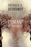 Patrick K Dewdney - Le cycle de Syffe Tome 1 : L'enfant de poussière.