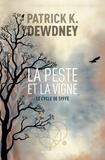 Patrick K Dewdney - Le cycle de Syffe Tome 2 : La peste et la vigne.