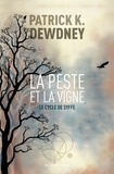 Patrick K. Dewdney - Le cycle de Syffe Tome 2 : La peste et la vigne.