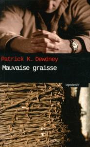 Patrick K. Dewdney - Mauvaise graisse.