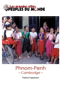 Patrick Kaplanian - Phnom Penh - Guide d'initiation au Cambodge.