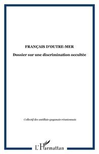 Patrick Karam - Français d'outremer: dossier sur une discrimination occultée.