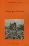 Patrick Kavanagh - Vaincu par l'amour.