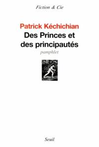 Patrick Kéchichian - Des Princes et des principautés.