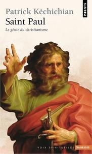 Patrick Kéchichian - Saint Paul - Le génie du christianisme.
