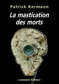 Patrick Kermann - La mastication des morts - Oratorio in progress.