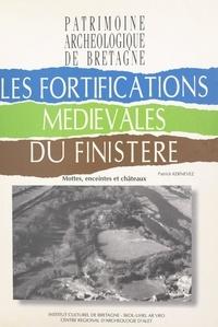 Patrick Kernevez - Les fortifications médiévales du Finistère : mottes, enceintes et châteaux.