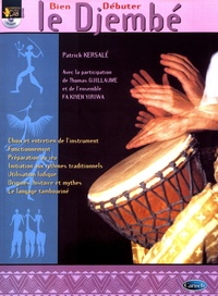 Patrick Kersalé - Bien débuter le djembé. 1 CD audio