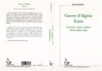 Patrick Kessel - Guerre d'Algérie, Ecrits - Censurés, saisis, refusés 1956-1960-1961.