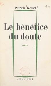 Patrick Kessel - Le bénéfice du doute.