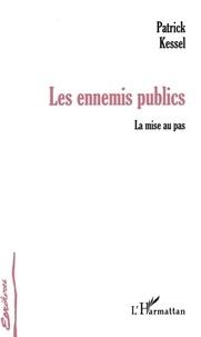 Patrick Kessel - Les ennemis publics - La mise au pas.