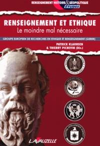 Patrick Klaousen et Thierry Pichevin - Renseignement et éthique - Le moindre mal nécessaire.