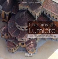 Patrick Koehler - Chemins de Lumière - De pèlerinage en pèlerinage.