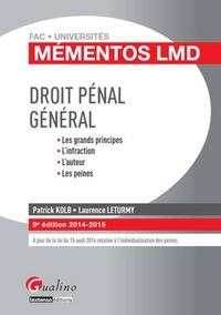 Patrick Kolb et Laurence Leturmy - Droit pénal général - Les grands principes, l'infraction, l'auteur, les peines.