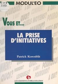 Patrick Korenblit et M. Arapu - Vous et la prise d'initiatives.