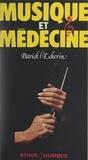 Patrick L'Échevin et Claude Glayman - Musique et médecine.