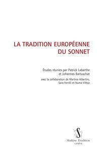 Patrick Labarthe et Johannes Bartuschat - La tradition européenne du sonnet.