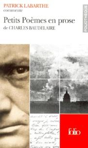 Patrick Labarthe - Petits poèmes en prose de Charles Baudelaire.