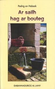 Patrick Labasque - Ar sailh hag ar bouteg - Edition en breton.
