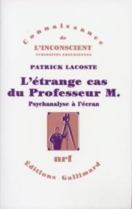 Patrick Lacoste - L'étrange cas du prof M.