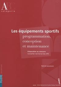 Patrick Lacouture - Les équipements sportifs - Programmation, conception et maintenance.