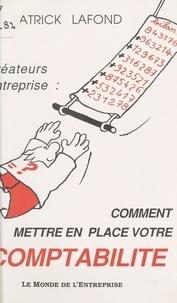 Patrick Lafond - Comment mettre en place votre comptabilité.