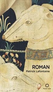 Patrick Lafontaine - Roman.