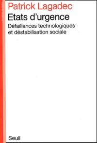 Patrick Lagadec - Etats d'urgence - Défaillances technologiques et déstabilisation sociale.