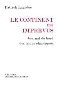 Patrick Lagadec - Le continent des imprévus - Journal de bord des temps chaotiques.