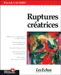 Patrick Lagadec - Ruptures créatrices.