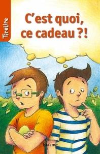 Patrick Lagrou et  Monica Ford - C'est quoi ce cadeau?! - une histoire pour les enfants de 8 à 10 ans.