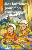 Patrick Lagrou et  TireLire - Des fantômes pour mon anniversaire - une histoire pour les enfants de 8 à 10 ans.