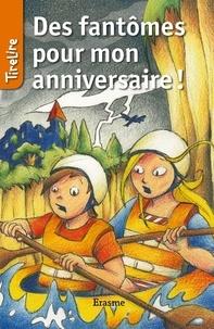 Patrick Lagrou et  Charlotte Fierens - Des fantômes pour mon anniversaire - une histoire pour les enfants de 8 à 10 ans.