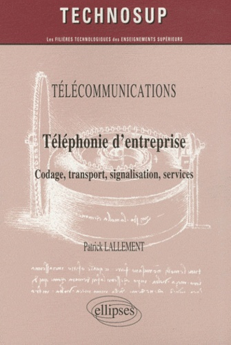Patrick Lallement - Téléphonie d'entreprise - Codage, transport, signalisation, services.